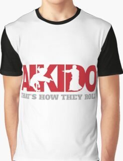 Aikido That's How They Roll Graphic T-Shirt