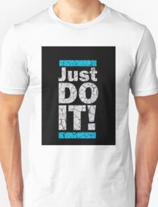 Just Do It! T-Shirt