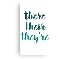 there their they're grammar police tee Canvas Print