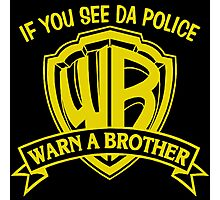 If you see da Police, Warn a Brother Photographic Print