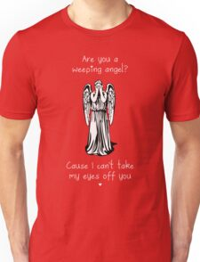 Are You a Weeping Angel? Unisex T-Shirt