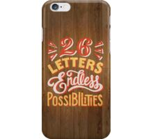 26 Letters Endless Possibilities iPhone Case/Skin