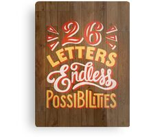 26 Letters Endless Possibilities Metal Print