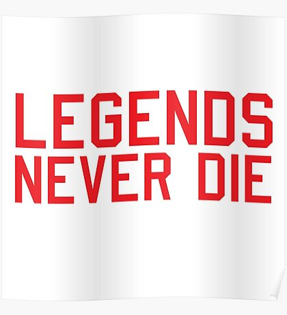Legends Never Die Poster