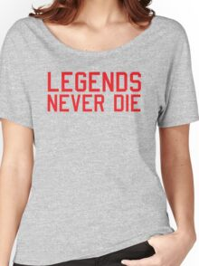 Legends Never Die Women's Relaxed Fit T-Shirt