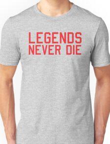Legends Never Die Unisex T-Shirt