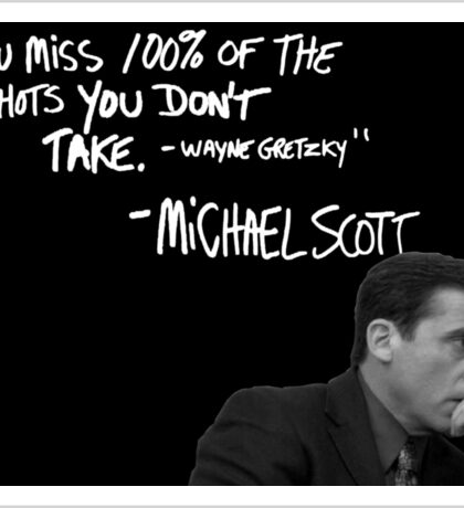 Michael Scott's Inspirational Quote (Black) Sticker