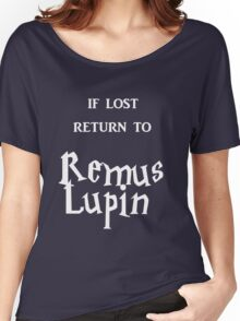 If Lost Return to Remus Lupin  Women's Relaxed Fit T-Shirt