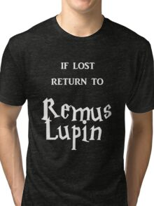 If Lost Return to Remus Lupin  Tri-blend T-Shirt