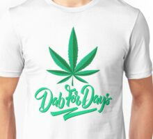 Dab For Days Unisex T-Shirt
