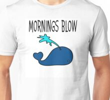 Mornings Blow Unisex T-Shirt