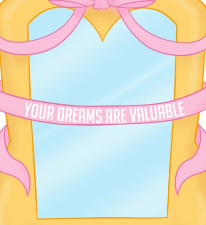 Your Dreams Are Valuable Sticker