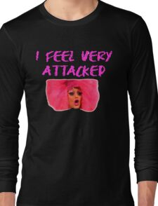 I FEEL VERY ATTACKED Long Sleeve T-Shirt