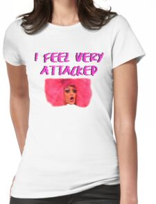 I FEEL VERY ATTACKED Womens Fitted T-Shirt