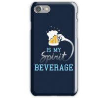 Beer is my spirit beverage iPhone Case/Skin