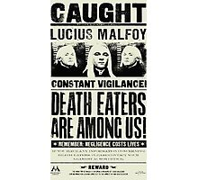 Caught Lucius Malfoy Photographic Print