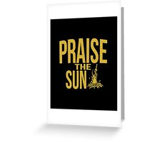 Praise the sun - version 1 - gold Greeting Card