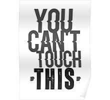 You can't touch this Poster