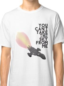 You Can't Take the Sky From Me - Serenity and the Stars (Transparent Version) Classic T-Shirt