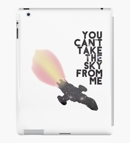 You Can't Take the Sky From Me - Serenity and the Stars (Transparent Version) iPad Case/Skin