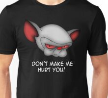 The Brain (don't make me hurt you) Unisex T-Shirt