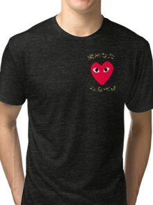love yours  Tri-blend T-Shirt