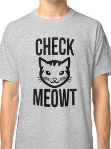 Check meowt - version 2 - black Classic T-Shirt