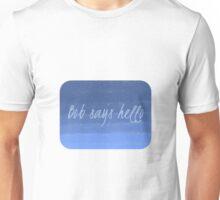 Bob Says Hello (rounded edges) Unisex T-Shirt