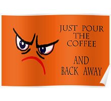 Pour The Coffee Poster