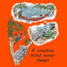 Koala dreams - A creative mind never sleeps by JumpingKangaroo