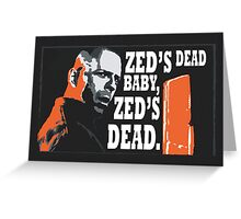Zed's Dead Greeting Card
