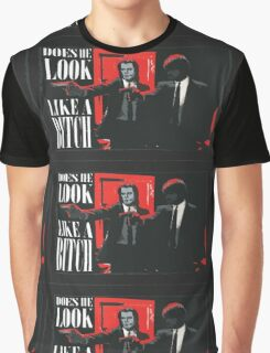 Does he look like a bitch Graphic T-Shirt