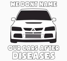 """We Don't Name Our Cars After Diseases"" - Mitsubishi Evo Gag Sticker / Tee One Piece - Short Sleeve"