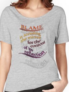 BLAME is really 'B'eing 'LAME' Women's Relaxed Fit T-Shirt