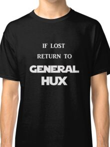 If Lost Return to General Hux  Classic T-Shirt
