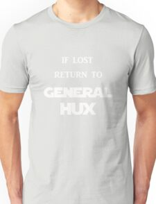 If Lost Return to General Hux  Unisex T-Shirt