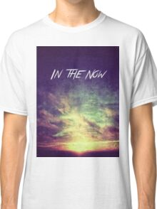In the Now Classic T-Shirt