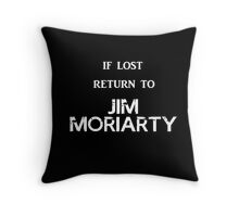 If Lost Return to Jim Moriarty  Throw Pillow