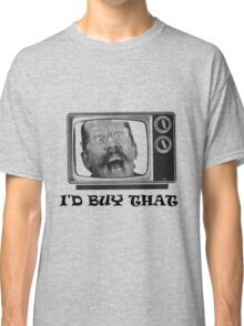 I'D BUY THAT... (text) Classic T-Shirt