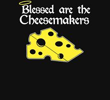 Blessed Are The Cheese Makers Unisex T-Shirt