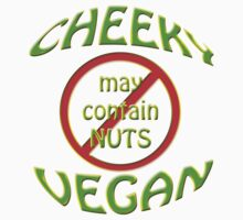 cheeky vegan , may contain nuts by gruntpig
