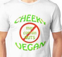 cheeky vegan , may contain nuts Unisex T-Shirt