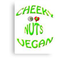 cheeky vegan , i love nuts Canvas Print