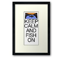 KEEP CALM AND FISH ON Framed Print