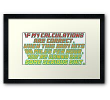 Back to the future quote Framed Print