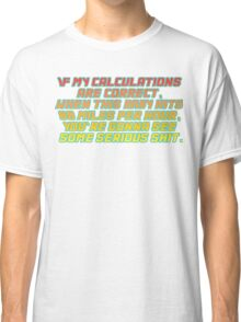 Back to the future quote Classic T-Shirt