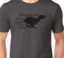 """Greyhound --the """"35 mph Couch Potato"""" =) Unisex T-Shirt"""