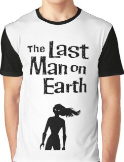 The last man on earth title Graphic T-Shirt
