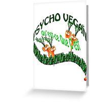 psycho vegan Greeting Card