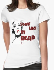 Some Like It Dead Womens Fitted T-Shirt